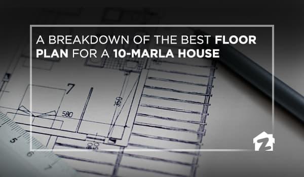 A Breakdown Of The Best Floor Plan For A 10 Marla House Zameen Blog