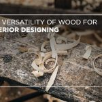 The versatility of wood for interior designing