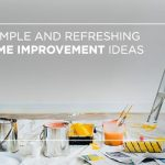 6 simple and refreshing home improvement ideas