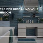 6 ideas for upscaling your bathroom