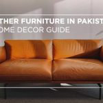 Leather furniture in Pakistan: a home decor guide