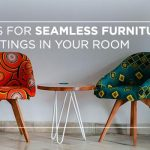 Tips for seamless furniture settings in your room