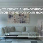 How to create a monochromatic interior theme for your home