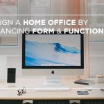 Design a home office by balancing form & function